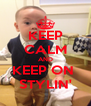 KEEP CALM AND KEEP ON  STYLIN' - Personalised Poster A4 size