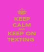 KEEP CALM AND KEEP ON TEXTING  - Personalised Poster A4 size