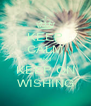 KEEP CALM AND KEEP ON WISHING - Personalised Poster A4 size