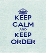 KEEP CALM AND KEEP ORDER - Personalised Poster A4 size
