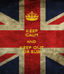 KEEP CALM AND KEEP OUT OR ELSE - Personalised Poster A4 size