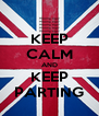 KEEP CALM AND KEEP PARTING - Personalised Poster A4 size
