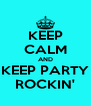 KEEP CALM AND KEEP PARTY ROCKIN' - Personalised Poster A4 size