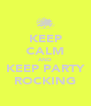 KEEP CALM AND KEEP PARTY ROCKING - Personalised Poster A4 size