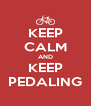 KEEP CALM AND KEEP PEDALING - Personalised Poster A4 size