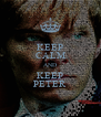 KEEP CALM AND KEEP PETER - Personalised Poster A4 size