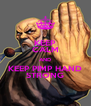 KEEP CALM AND KEEP PIMP HAND STRONG - Personalised Poster A4 size