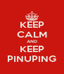 KEEP CALM AND KEEP PINUPING - Personalised Poster A4 size