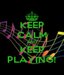 KEEP CALM AND KEEP PLAYING! - Personalised Poster A4 size