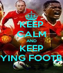 KEEP CALM AND KEEP PLAYING FOOTBALL - Personalised Poster A4 size