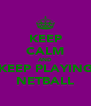 KEEP CALM AND KEEP PLAYING NETBALL - Personalised Poster A4 size