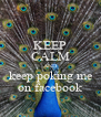 KEEP CALM AND keep poking me on facebook - Personalised Poster A4 size