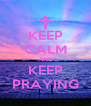 KEEP CALM AND KEEP PRAYING - Personalised Poster A4 size