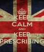 KEEP CALM AND KEEP PRESCRIBING - Personalised Poster A4 size