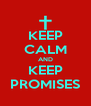 KEEP CALM AND KEEP PROMISES - Personalised Poster A4 size