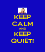 KEEP CALM AND KEEP QUIET! - Personalised Poster A4 size