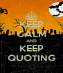 KEEP CALM AND KEEP QUOTING - Personalised Poster A4 size