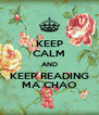 KEEP CALM AND KEEP READING MA CHAO - Personalised Poster A4 size