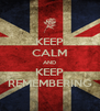KEEP CALM AND KEEP REMEMBERING - Personalised Poster A4 size