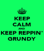KEEP CALM AND KEEP REPPIN' GRUNDY - Personalised Poster A4 size