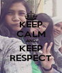 KEEP CALM AND KEEP RESPECT - Personalised Poster A4 size