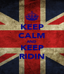 KEEP CALM AND KEEP RIDIN - Personalised Poster A4 size