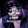 KEEP CALM AND KEEP ROLLIN' - Personalised Poster A4 size