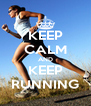 KEEP CALM AND KEEP RUNNING - Personalised Poster A4 size