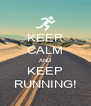 KEEP CALM AND KEEP RUNNING! - Personalised Poster A4 size