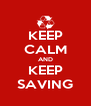 KEEP CALM AND KEEP SAVING - Personalised Poster A4 size