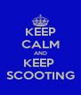 KEEP CALM AND KEEP  SCOOTING - Personalised Poster A4 size