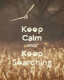 Keep Calm AND Keep Searching - Personalised Poster A4 size