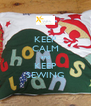 KEEP CALM and KEEP SEWING - Personalised Poster A4 size