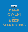 KEEP CALM AND KEEP SHARKING - Personalised Poster A4 size