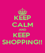 KEEP CALM AND KEEP  SHOPPING!! - Personalised Poster A4 size