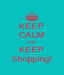 KEEP CALM AND KEEP Shopping! - Personalised Poster A4 size