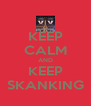 KEEP CALM AND KEEP SKANKING - Personalised Poster A4 size