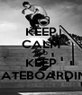 KEEP CALM AND KEEP SKATEBOARDING - Personalised Poster A4 size
