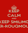 KEEP CALM AND KEEP SMILIMG SPIDER-ROUQMOUTH !!! - Personalised Poster A4 size
