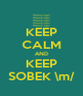 KEEP CALM AND KEEP SOBEK \m/ - Personalised Poster A4 size