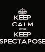 KEEP CALM AND KEEP SPECTAPOSE - Personalised Poster A4 size