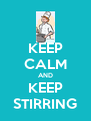 KEEP CALM AND KEEP STIRRING - Personalised Poster A4 size