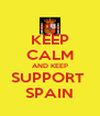 KEEP CALM AND KEEP SUPPORT  SPAIN - Personalised Poster A4 size