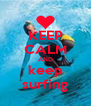 KEEP CALM AND keep surfing - Personalised Poster A4 size