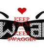 KEEP CALM AND KEEP SWAGGIN' - Personalised Poster A4 size
