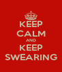 KEEP CALM AND KEEP SWEARING - Personalised Poster A4 size