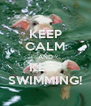 KEEP CALM AND KEEP SWIMMING! - Personalised Poster A4 size