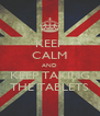 KEEP CALM AND KEEP TAKING THE TABLETS - Personalised Poster A4 size