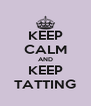 KEEP CALM AND KEEP TATTING - Personalised Poster A4 size
