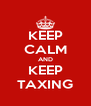 KEEP CALM AND KEEP TAXING - Personalised Poster A4 size